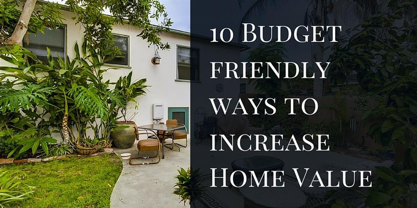 10 Budget friendly ways to increase Home Value