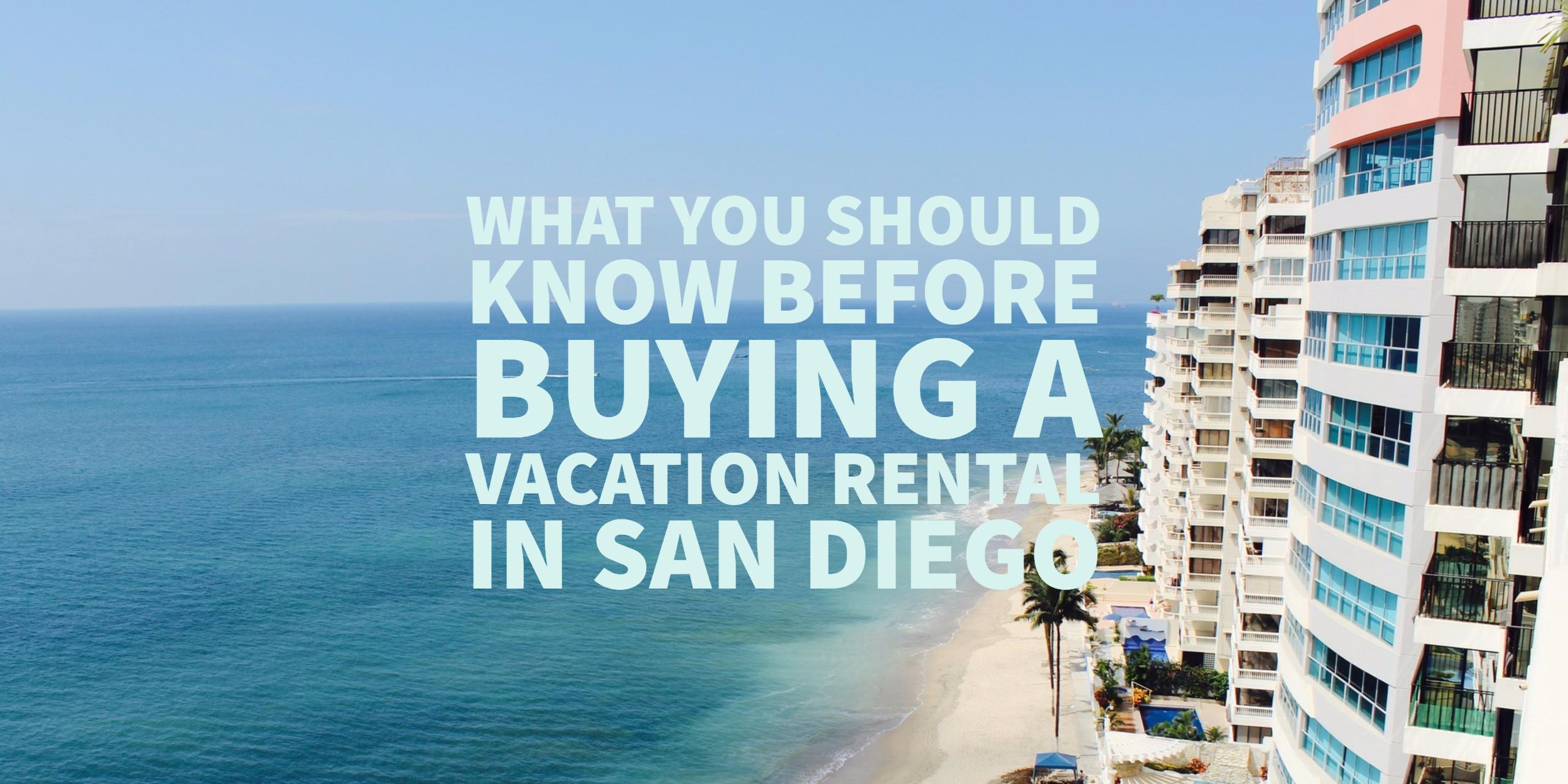 What You Should Know Before Buying a Vacation Rental in San Diego